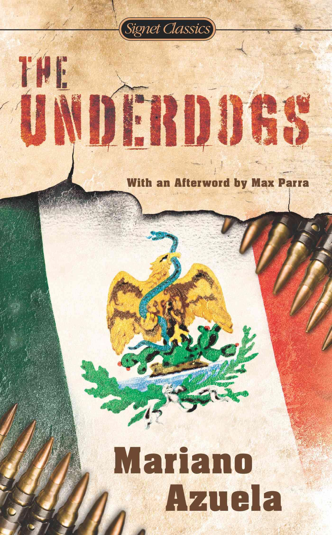 The Underdogs By Azuela, Mariano/ Munguia, E., Jr. (TRN)/ Orozco, J. C. (ILT)/ Castillo, Ana (INT)/ Parra, Max (AFT)