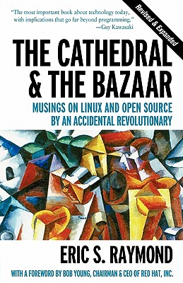 The Cathedral and the Bazaar By Raymond, Eric S.