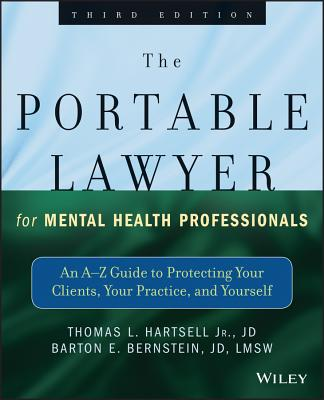 The Portable Lawyer for Mental Health Professionals By Bernstein, Barton E./ Hartsell, Thomas L.